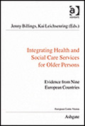 Integrating Health and Social Care Services for Older Persons, Jenny Billings and Kai Leichsenring
