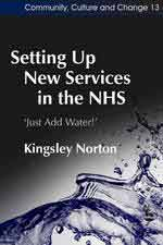 Setting Up New Services in the NHS, Just Add Water!