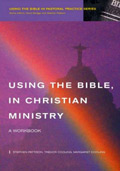 Using the Bible in Christian Ministry, Stephen Pattison, Margaret Cooling, Trevor Cooling